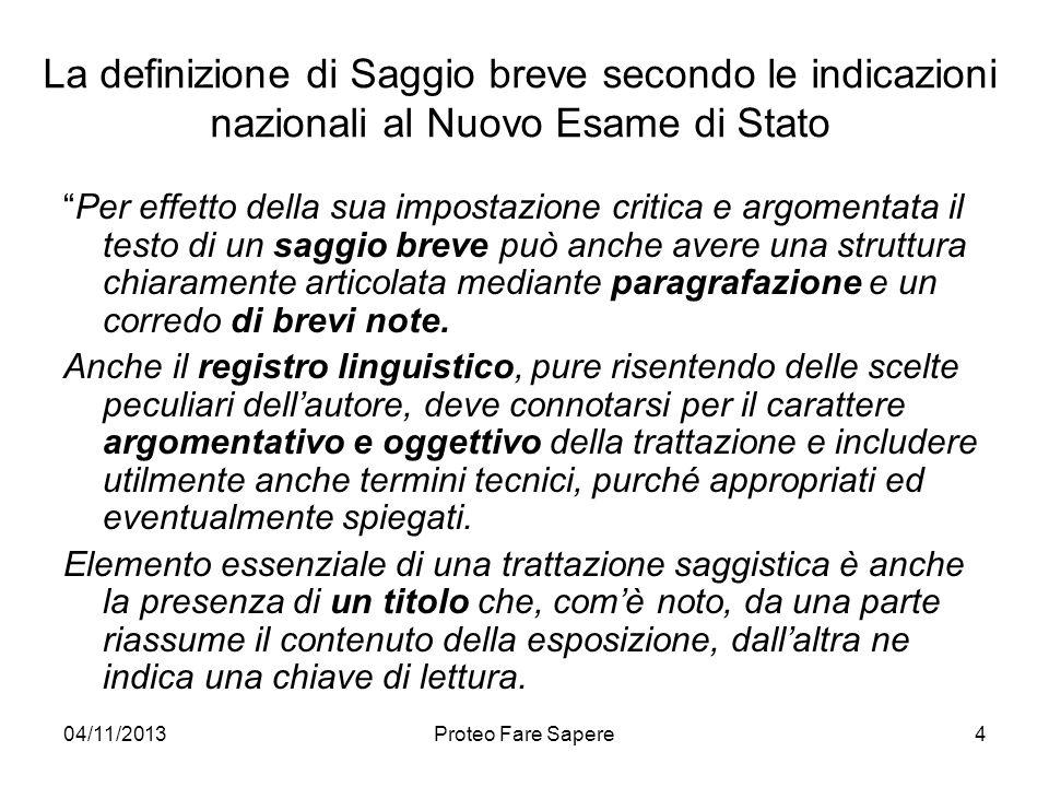 04/11/2013Proteo Fare Sapere La definizione di Saggio breve secondo le indicazioni nazionali al Nuovo Esame di Stato Per effetto della sua impostazion