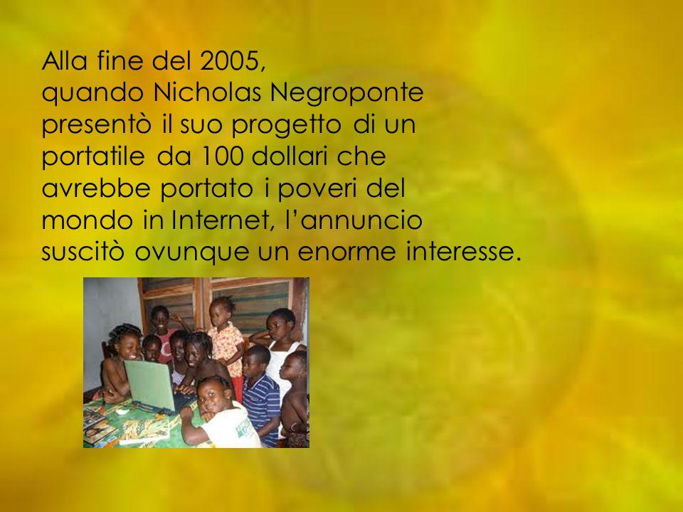 Alla fine del 2005, quando Nicholas Negroponte presentò il suo progetto di un portatile da 100 dollari che avrebbe portato i poveri del mondo in Inter