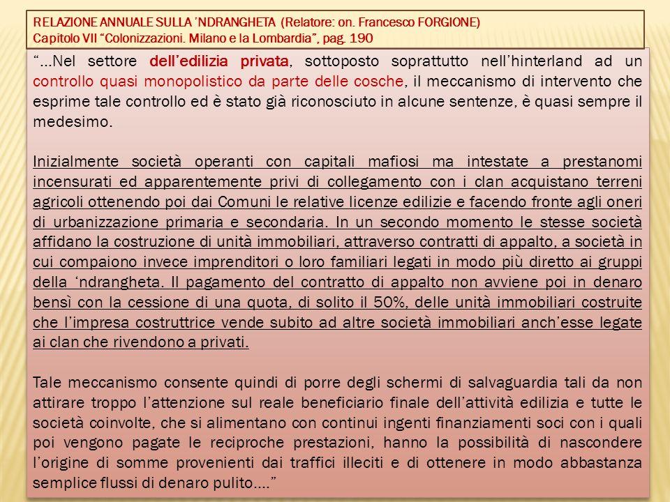 …Nel settore delledilizia privata, sottoposto soprattutto nellhinterland ad un controllo quasi monopolistico da parte delle cosche, il meccanismo di i