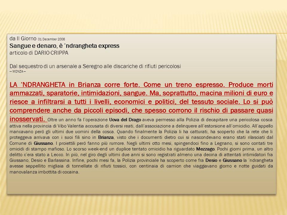 da Il Giorno 01 December 2008 Sangue e denaro, è ndrangheta express articolo di DARIO CRIPPA Dal sequestro di un arsenale a Seregno alle discariche di