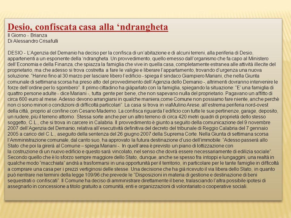 Desio, confiscata casa alla ndrangheta Il Giorno - Brianza Di Alessandro Crisafulli DESIO - LAgenzia del Demanio ha deciso per la confisca di unabitaz