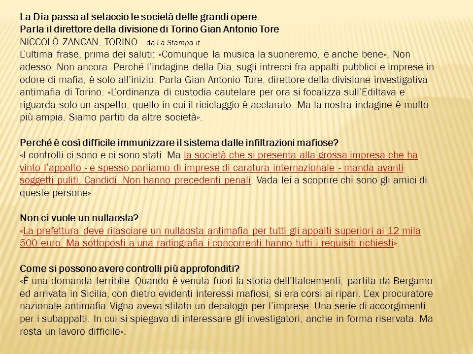 La Dia passa al setaccio le società delle grandi opere. Parla il direttore della divisione di Torino Gian Antonio Tore NICCOLÒ ZANCAN, TORINO da La St