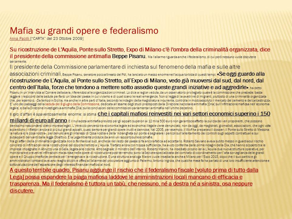 Mafia su grandi opere e federalismo Anna Pacilli Anna Pacilli [CARTA del 23 Ottobre 2009] Su ricostruzione de L'Aquila, Ponte sullo Stretto, Expo di M