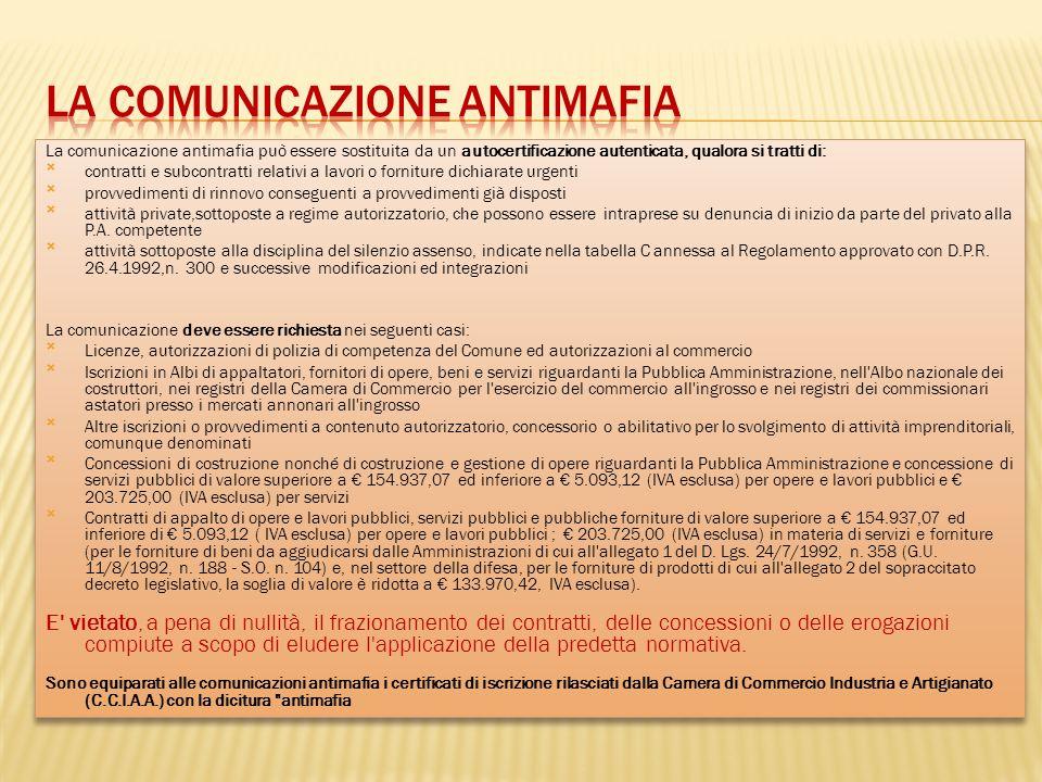 La comunicazione antimafia può essere sostituita da un autocertificazione autenticata, qualora si tratti di: contratti e subcontratti relativi a lavor