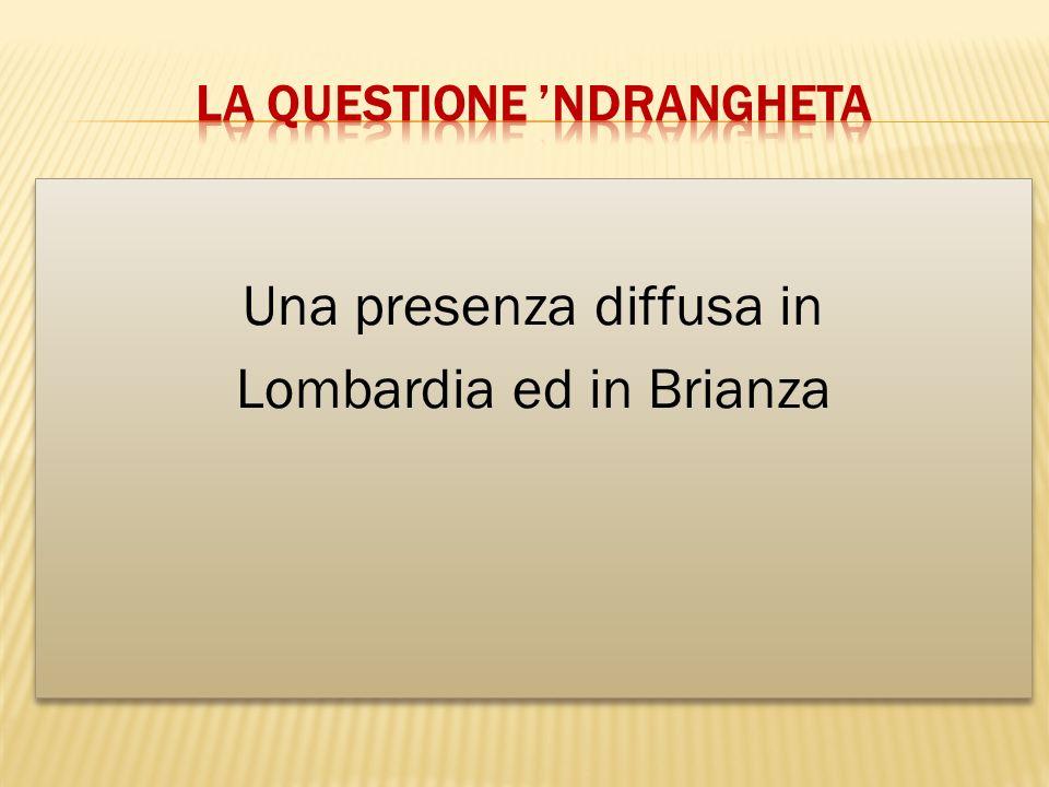 Una presenza diffusa in Lombardia ed in Brianza Una presenza diffusa in Lombardia ed in Brianza