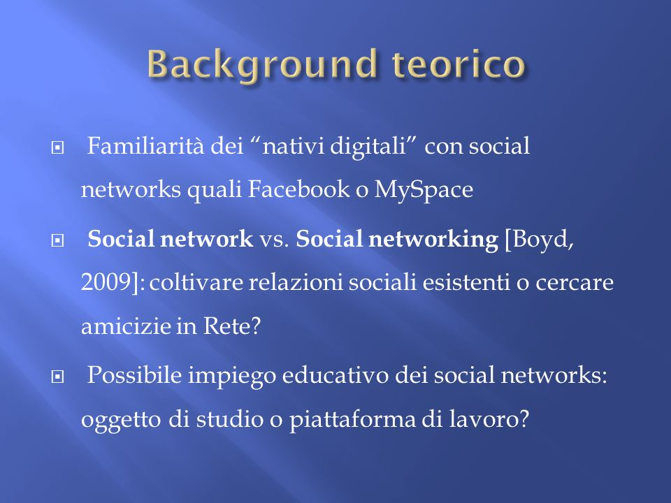 Familiarità dei nativi digitali con social networks quali Facebook o MySpace Social network vs.
