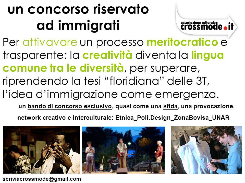 scriviacrossmode@gmail.com un concorso riservato ad immigrati Per attivavare un processo meritocratico e trasparente: la creatività diventa la lingua