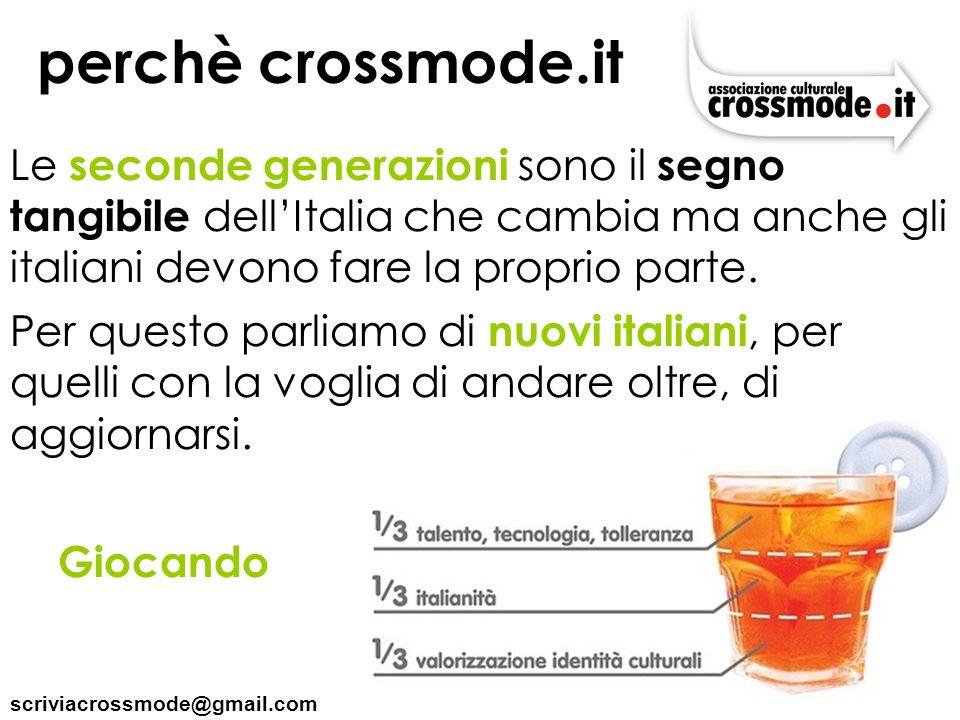 scriviacrossmode@gmail.com perchè crossmode.it Le seconde generazioni sono il segno tangibile dellItalia che cambia ma anche gli italiani devono fare