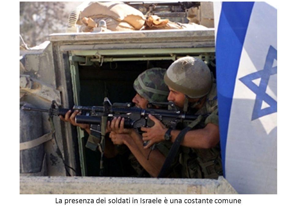 La presenza dei soldati in Israele è una costante comune