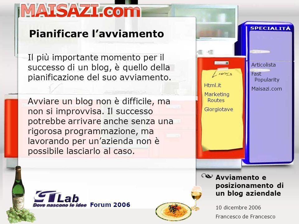 Promozione esterna Collaborazioni tra blog e/o forum Le collaborazioni tra blog e forum incrementano la visibilità e la notorietà.