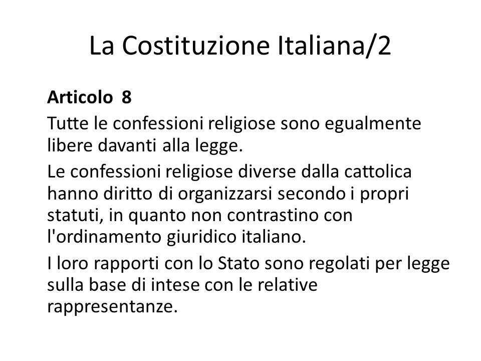 La Costituzione Italiana/2 Articolo 8 Tutte le confessioni religiose sono egualmente libere davanti alla legge. Le confessioni religiose diverse dalla