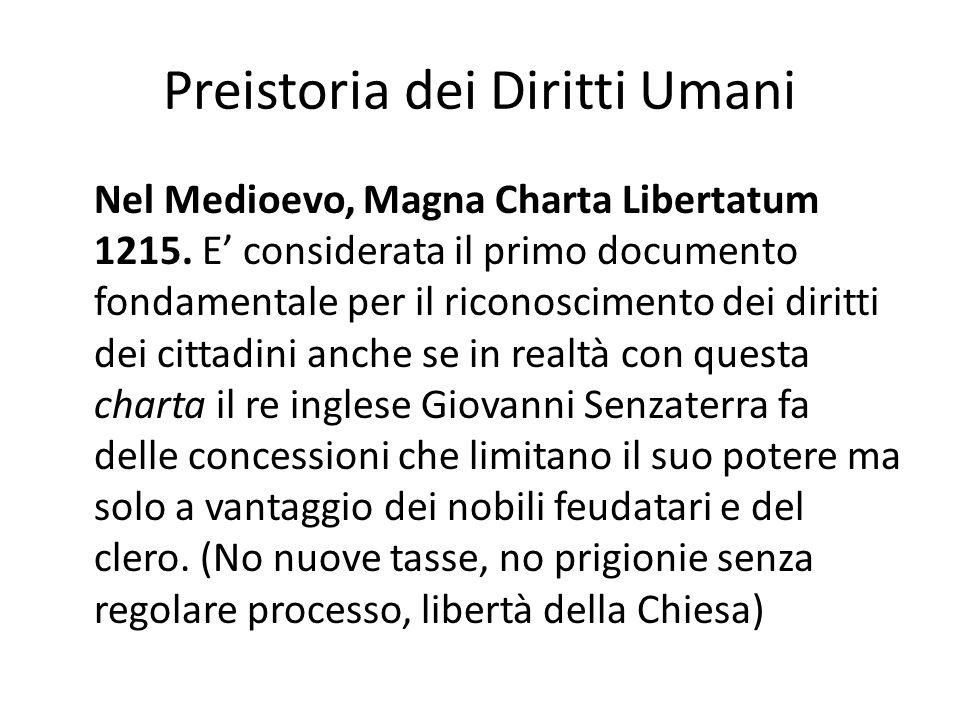 Preistoria dei Diritti Umani Nel Medioevo, Magna Charta Libertatum 1215. E considerata il primo documento fondamentale per il riconoscimento dei dirit