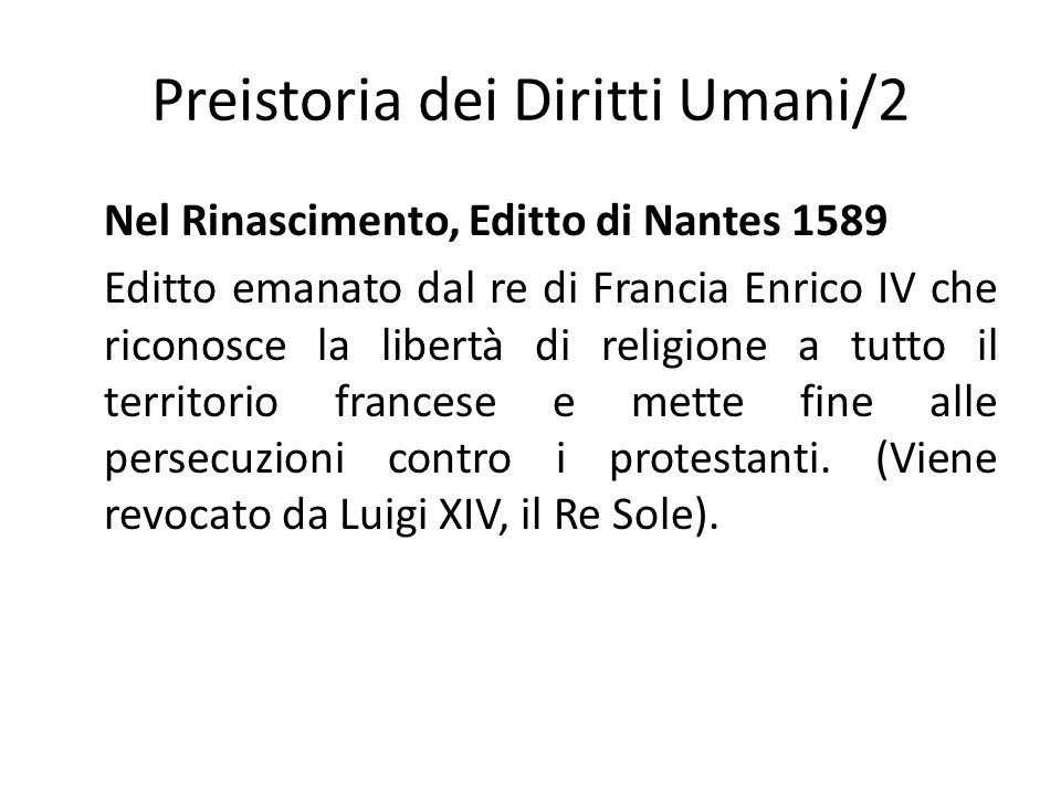 Preistoria dei Diritti Umani/2 Nel Rinascimento, Editto di Nantes 1589 Editto emanato dal re di Francia Enrico IV che riconosce la libertà di religion