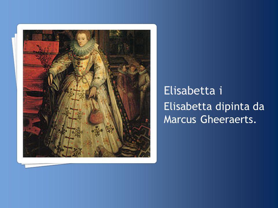 Elisabetta i Elisabetta dipinta da Marcus Gheeraerts.