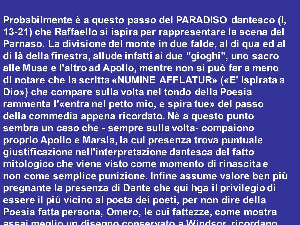 Probabilmente è a questo passo del PARADISO dantesco (I, 13-21) che Raffaello si ispira per rappresentare la scena del Parnaso. La divisione del monte