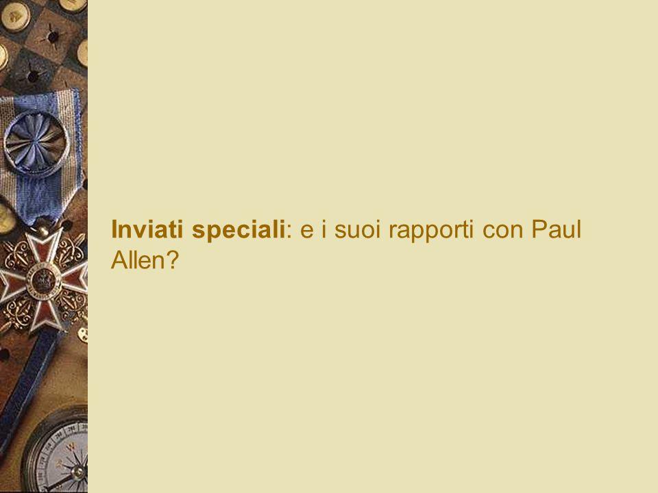 Inviati speciali: e i suoi rapporti con Paul Allen?