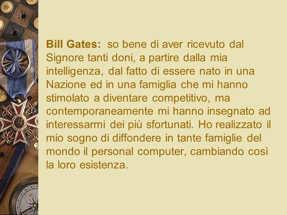 Bill Gates: so bene di aver ricevuto dal Signore tanti doni, a partire dalla mia intelligenza, dal fatto di essere nato in una Nazione ed in una famig