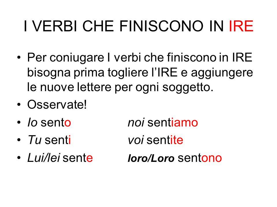 I VERBI ISCO Nella famiglia IRE ci sono I verbi ISCO Osservate bene.