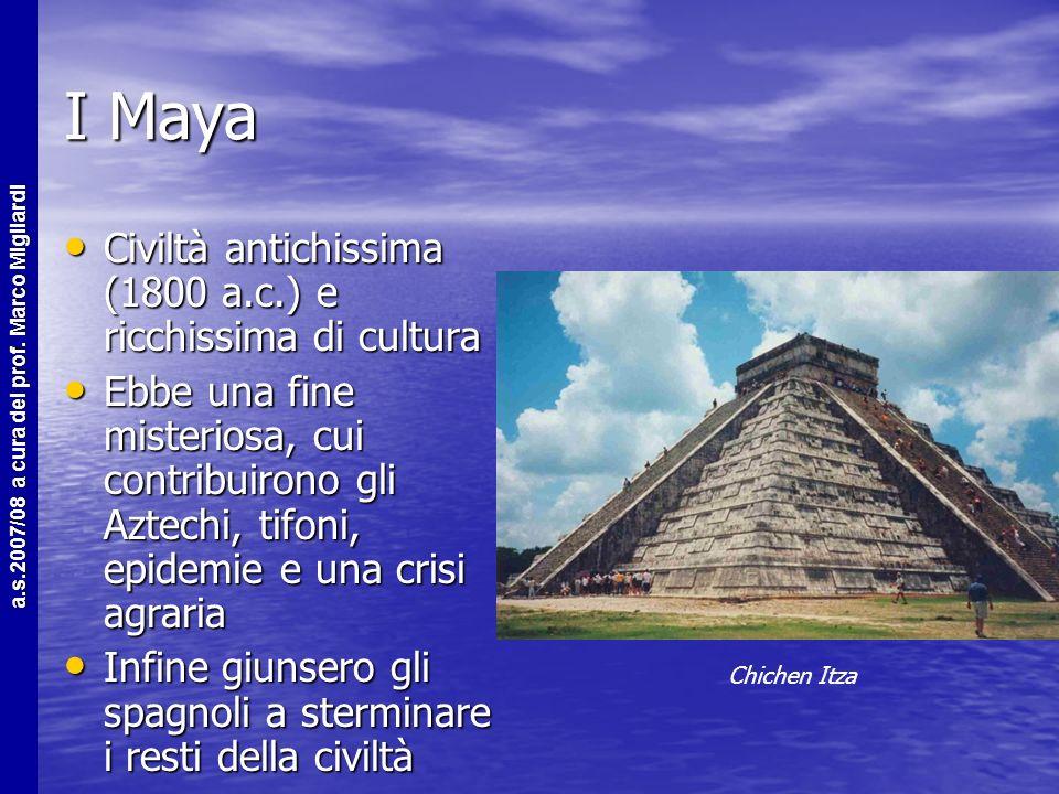 a.s.2007/08 a cura del prof. Marco Migliardi Gli Aztechi Aztechi: civiltà sviluppata intorno al 1200, capitale Tenochtitlàn, guidati da MontezumaII Az