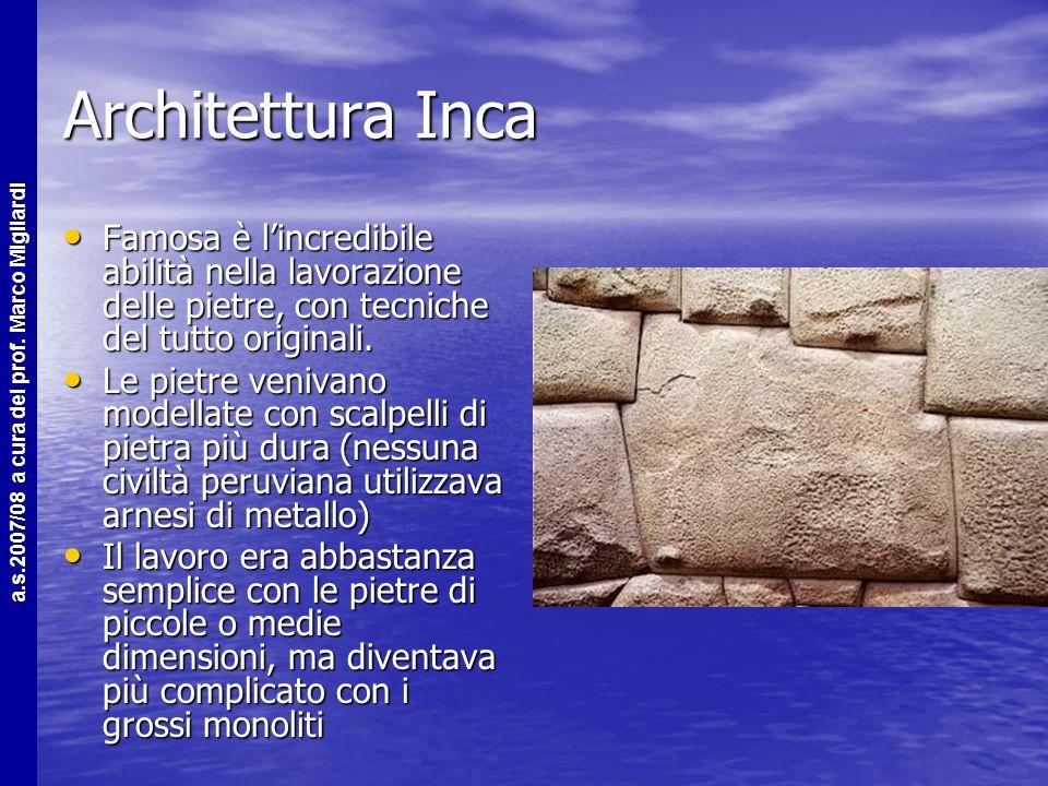 a.s.2007/08 a cura del prof. Marco Migliardi Gli Incas Antica civiltà, ricca di materie prime tra cui oro e argento. Capitale Cuzco Antica civiltà, ri