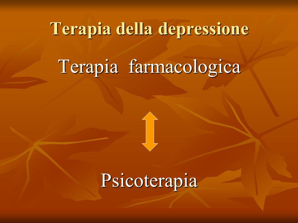 Terapia della depressione Terapia farmacologica Psicoterapia