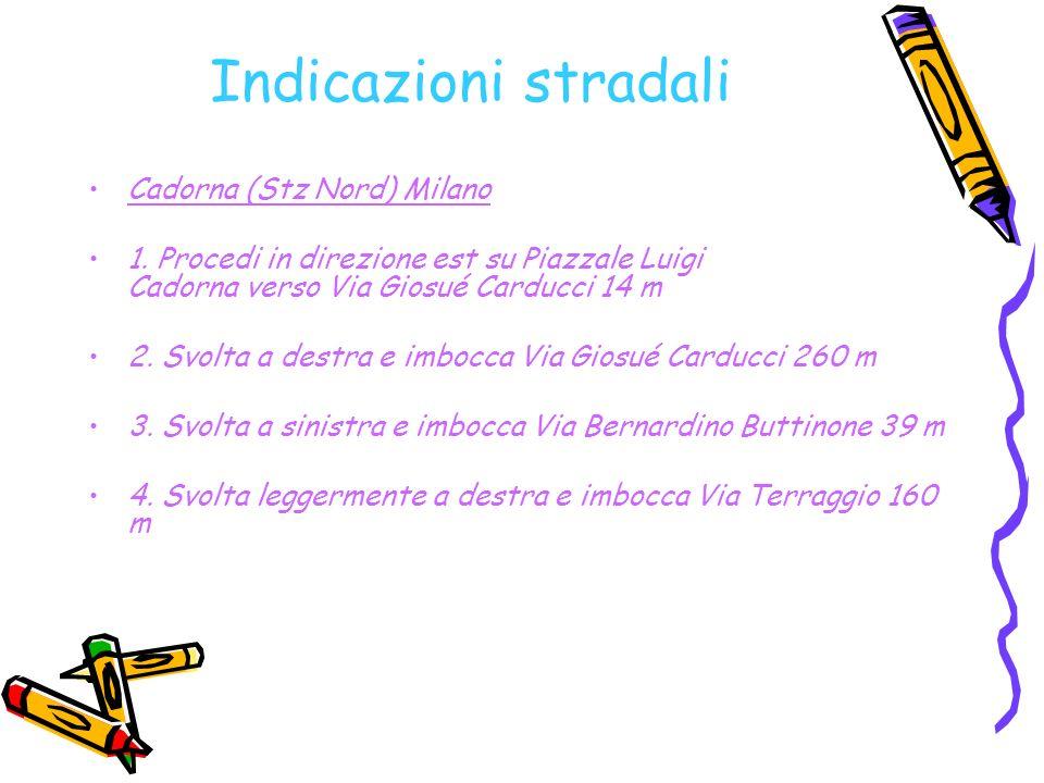 Indicazioni stradali Cadorna (Stz Nord) Milano 1.