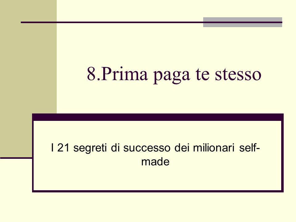 8.Prima paga te stesso I 21 segreti di successo dei milionari self- made