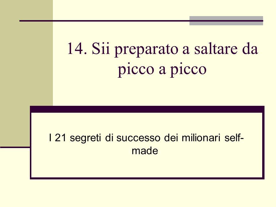 14. Sii preparato a saltare da picco a picco I 21 segreti di successo dei milionari self- made