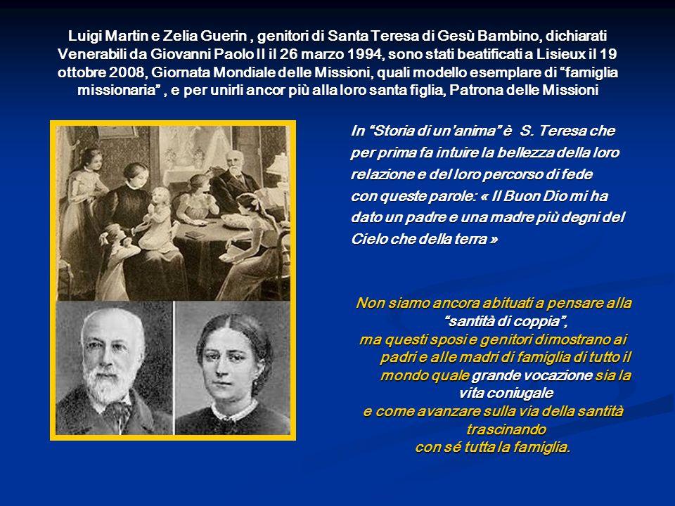 Luigi Martin e Zelia Guerin, genitori di Santa Teresa di Gesù Bambino, dichiarati Venerabili da Giovanni Paolo II il 26 marzo 1994, sono stati beatifi