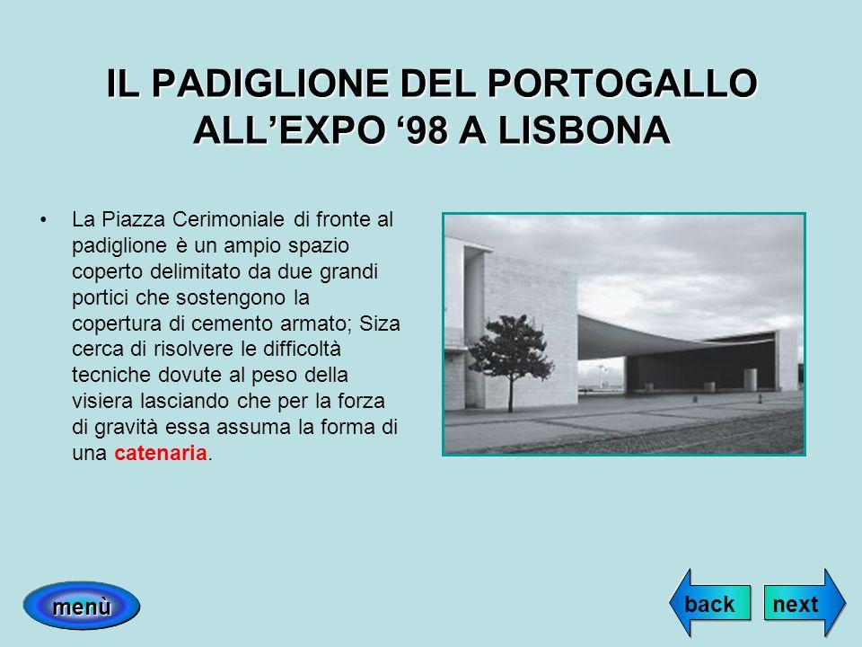 IL PADIGLIONE DEL PORTOGALLO ALLEXPO 98 A LISBONA La Piazza Cerimoniale di fronte al padiglione è un ampio spazio coperto delimitato da due grandi por