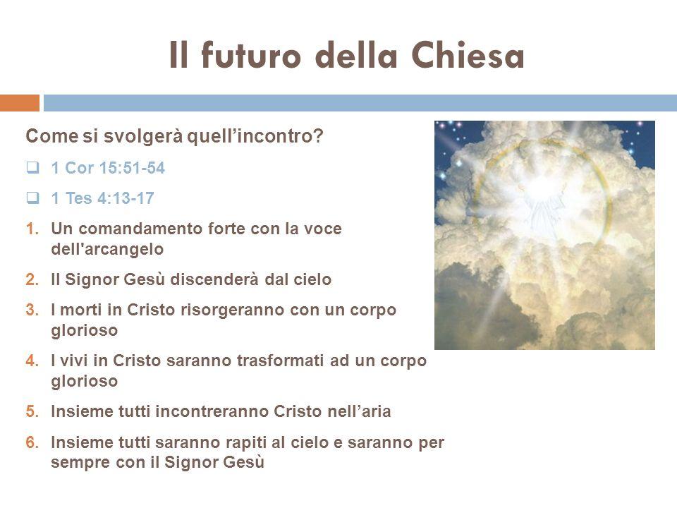 Il futuro della Chiesa Il prossimo sermone: 1.Quando avverrà lunione con Cristo.