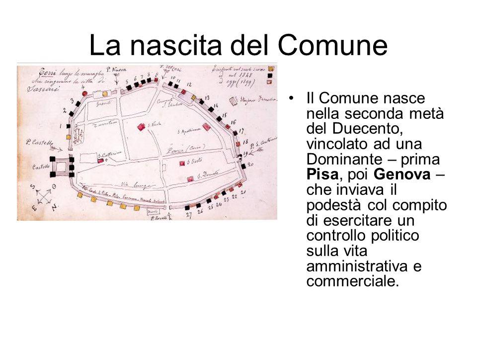 La nascita del Comune Il Comune nasce nella seconda metà del Duecento, vincolato ad una Dominante – prima Pisa, poi Genova – che inviava il podestà co