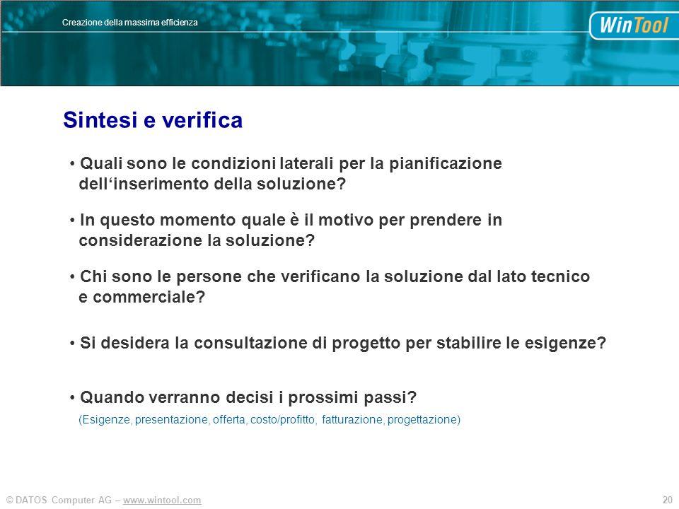 20© DATOS Computer AG – www.wintool.com Creazione della massima efficienza Quali sono le condizioni laterali per la pianificazione dellinserimento del