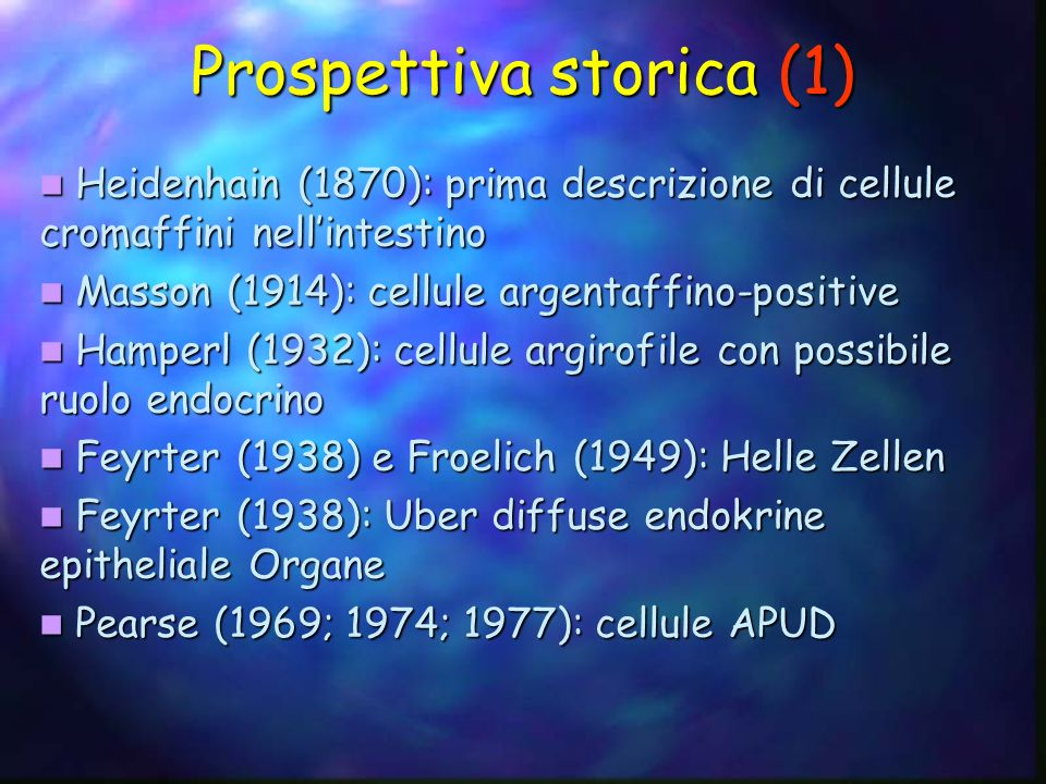 Prospettiva storica (2) Bussolati (1967) e Pearse (1974): accumulo di ormoni peptidici nei granuli secretori Bussolati (1967) e Pearse (1974): accumulo di ormoni peptidici nei granuli secretori Pearse (1969): postulata origine delle cellule APUD dalla cresta neurale Pearse (1969): postulata origine delle cellule APUD dalla cresta neurale Le Douarin (1973): studi sullorigine embriologica delle cellule APUD Le Douarin (1973): studi sullorigine embriologica delle cellule APUD Pearce (1979): cellule neuroendocrine Pearce (1979): cellule neuroendocrine Le Douarin (1991) e De Lellis (1998): cellule staminali Le Douarin (1991) e De Lellis (1998): cellule staminali