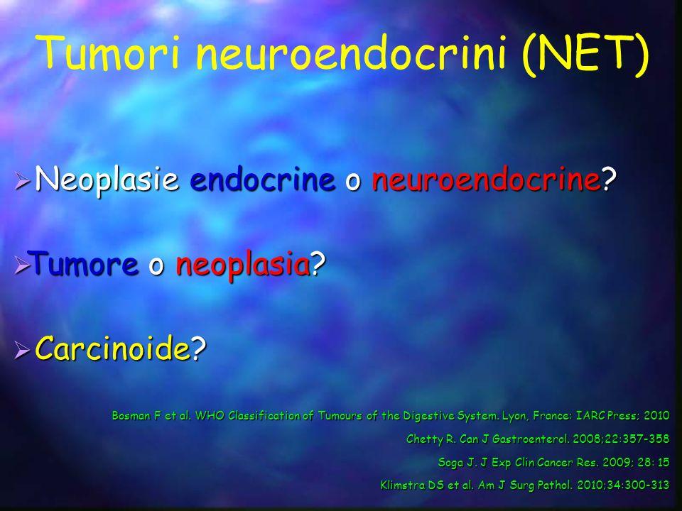 Neoplasie endocrine o neuroendocrine? Neoplasie endocrine o neuroendocrine? Tumore o neoplasia? Tumore o neoplasia? Carcinoide? Carcinoide? Bosman F e