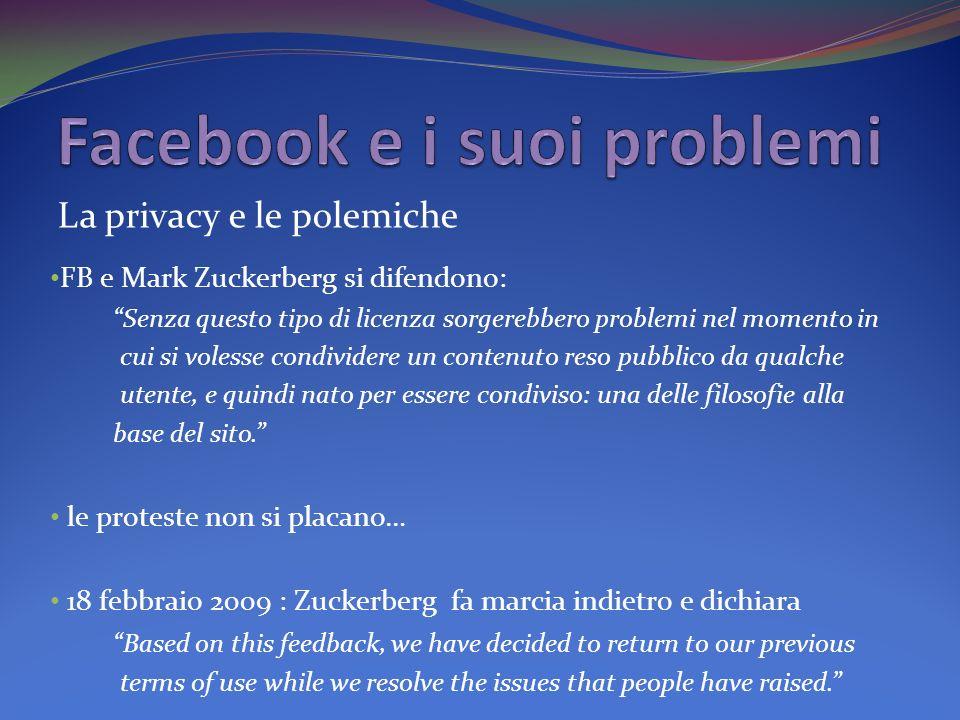 FB e Mark Zuckerberg si difendono: Senza questo tipo di licenza sorgerebbero problemi nel momento in cui si volesse condividere un contenuto reso pubblico da qualche utente, e quindi nato per essere condiviso: una delle filosofie alla base del sito.