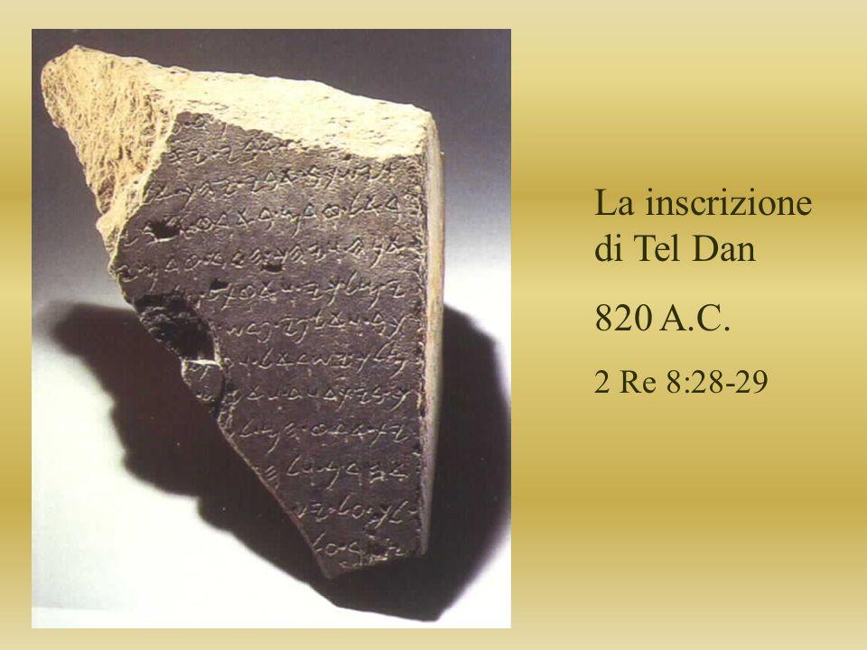 La inscrizione di Tel Dan 820 A.C. 2 Re 8:28-29