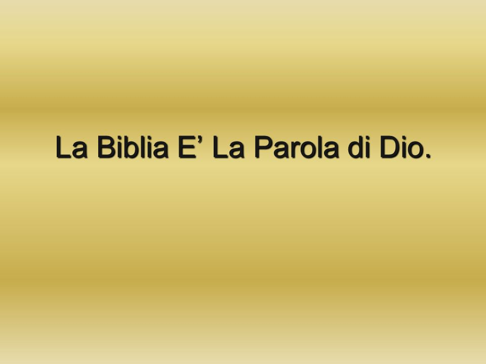 La Biblia E La Parola di Dio.