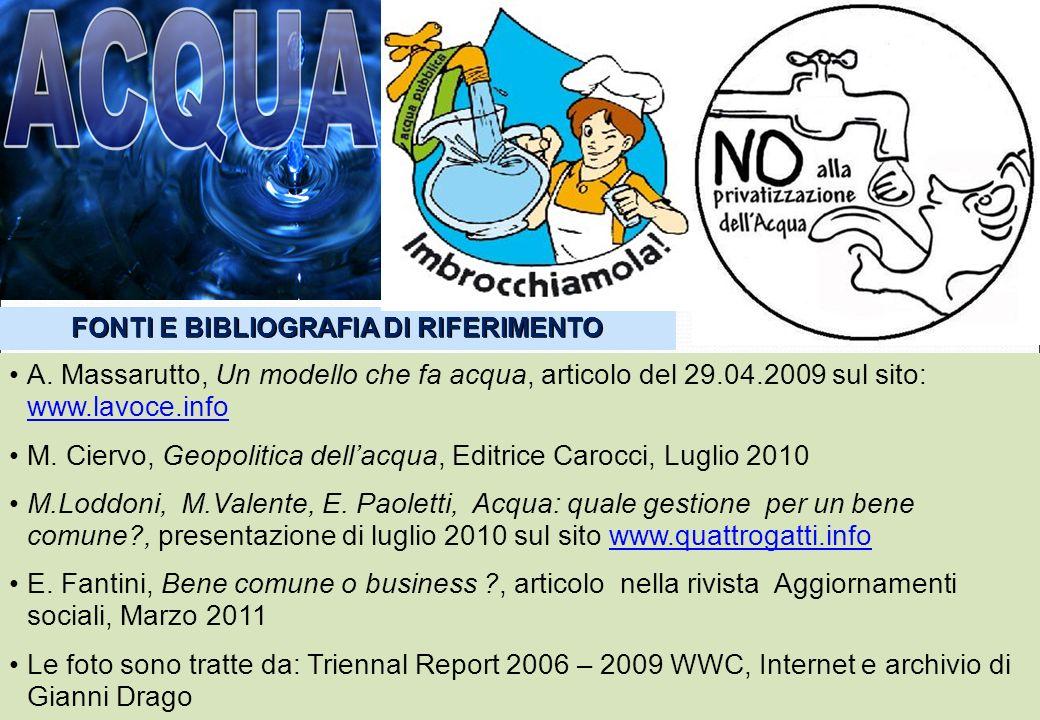 FONTI E BIBLIOGRAFIA DI RIFERIMENTO A. Massarutto, Un modello che fa acqua, articolo del 29.04.2009 sul sito: www.lavoce.info www.lavoce.info M. Cierv