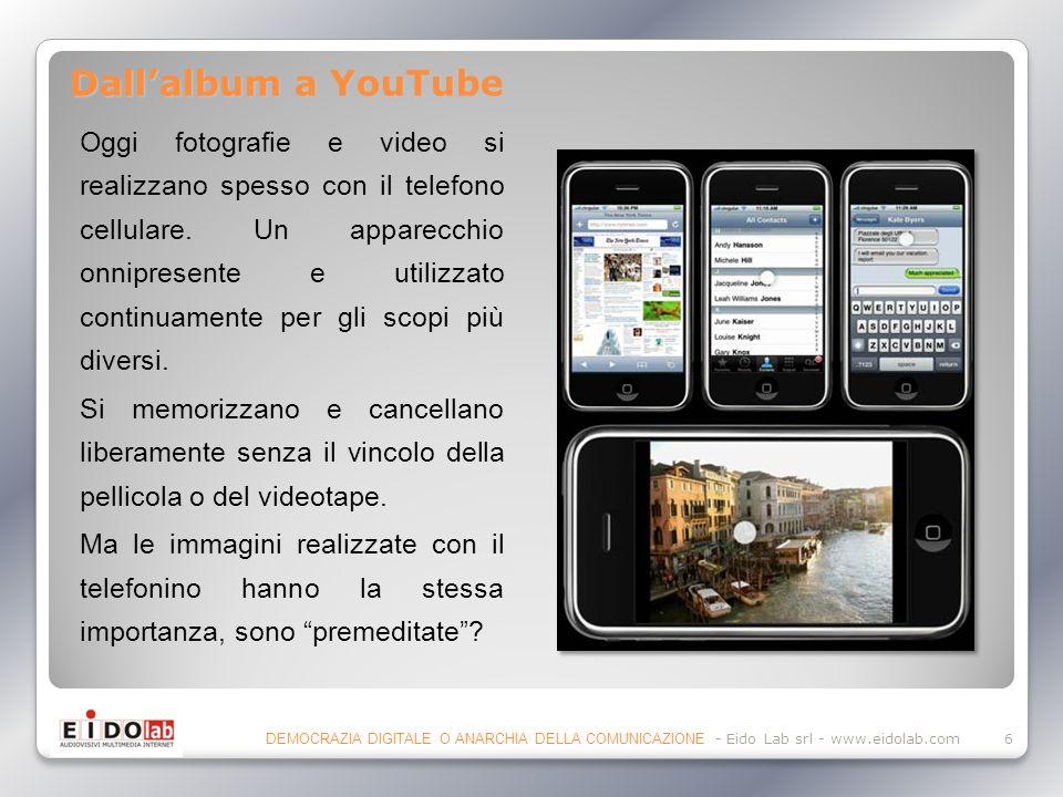 Dallalbum a YouTube Oggi fotografie e video si realizzano spesso con il telefono cellulare.