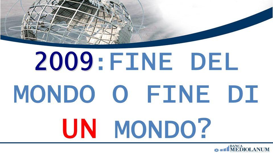 2009 2009 : FINE DEL MONDO O FINE DI UN MONDO?