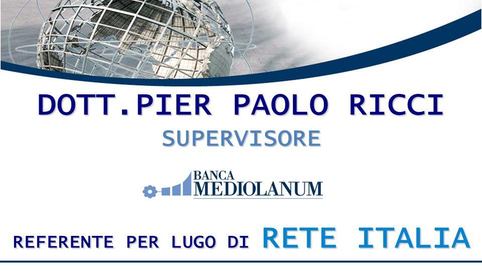 DOTT.PIER PAOLO RICCI SUPERVISORE REFERENTE PER LUGO DI RETE ITALIA