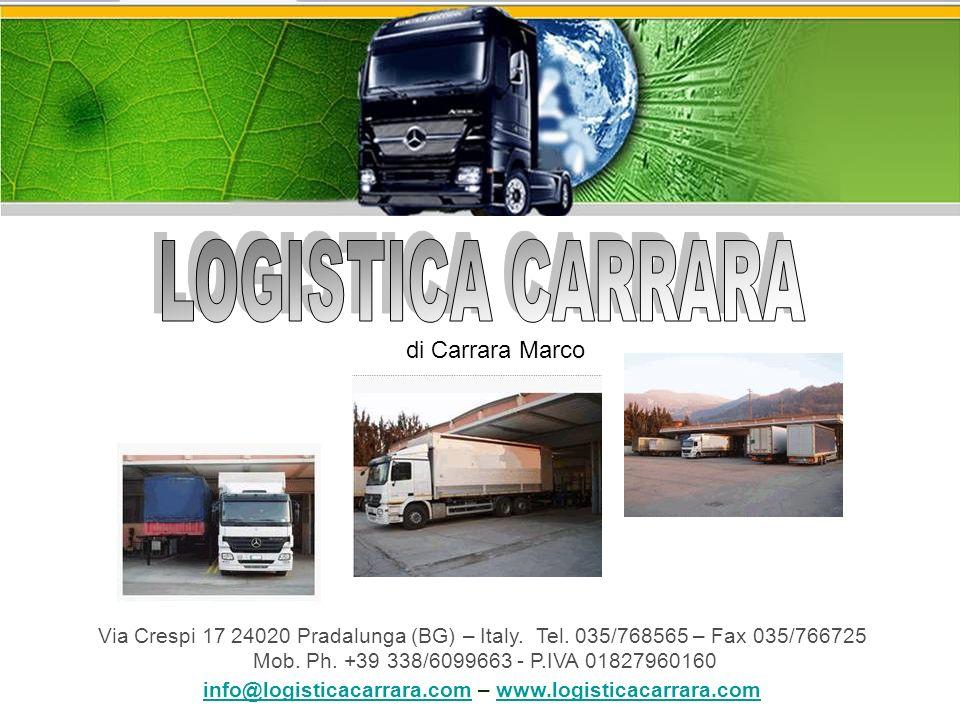 di Carrara Marco Via Crespi 17 24020 Pradalunga (BG) – Italy. Tel. 035/768565 – Fax 035/766725 Mob. Ph. +39 338/6099663 - P.IVA 01827960160 info@logis
