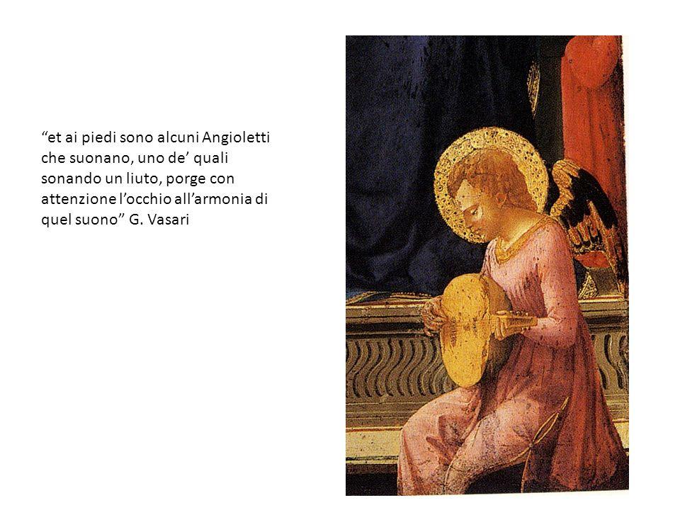 et ai piedi sono alcuni Angioletti che suonano, uno de quali sonando un liuto, porge con attenzione locchio allarmonia di quel suono G. Vasari