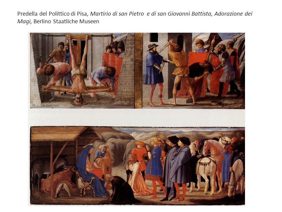 Predella del Polittico di Pisa, Martirio di san Pietro e di san Giovanni Battista, Adorazione dei Magi, Berlino Staatliche Museen