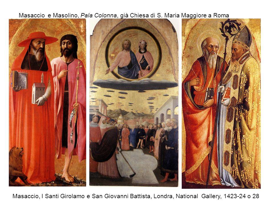 Masaccio e Masolino, Pala Colonna, già Chiesa di S. Maria Maggiore a Roma Masaccio, I Santi Girolamo e San Giovanni Battista, Londra, National Gallery