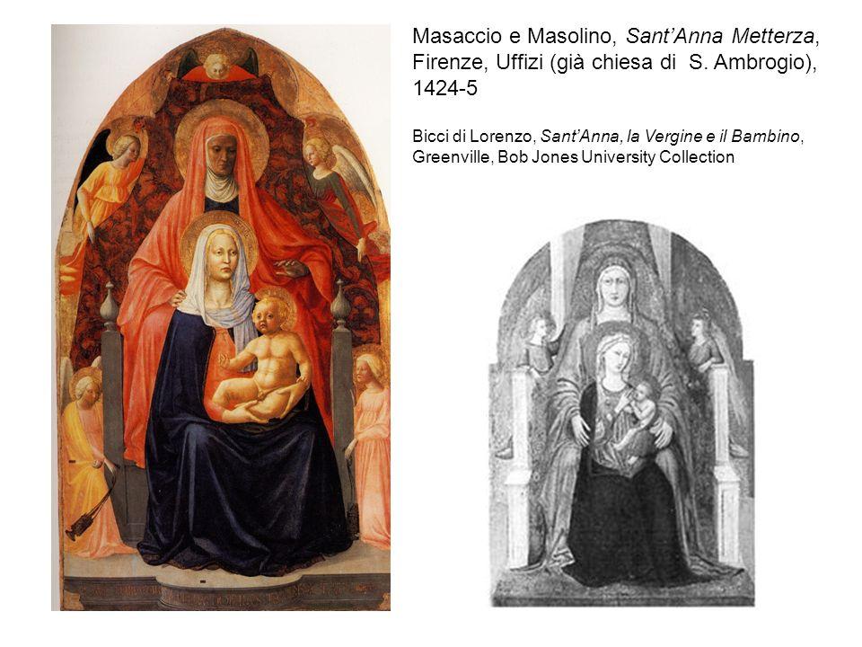 Masaccio e Masolino, SantAnna Metterza, Firenze, Uffizi (già chiesa di S. Ambrogio), 1424-5 Bicci di Lorenzo, SantAnna, la Vergine e il Bambino, Green