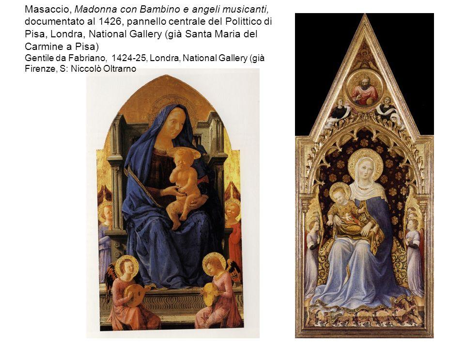 Masaccio, Madonna con Bambino e angeli musicanti, documentato al 1426, pannello centrale del Polittico di Pisa, Londra, National Gallery (già Santa Ma