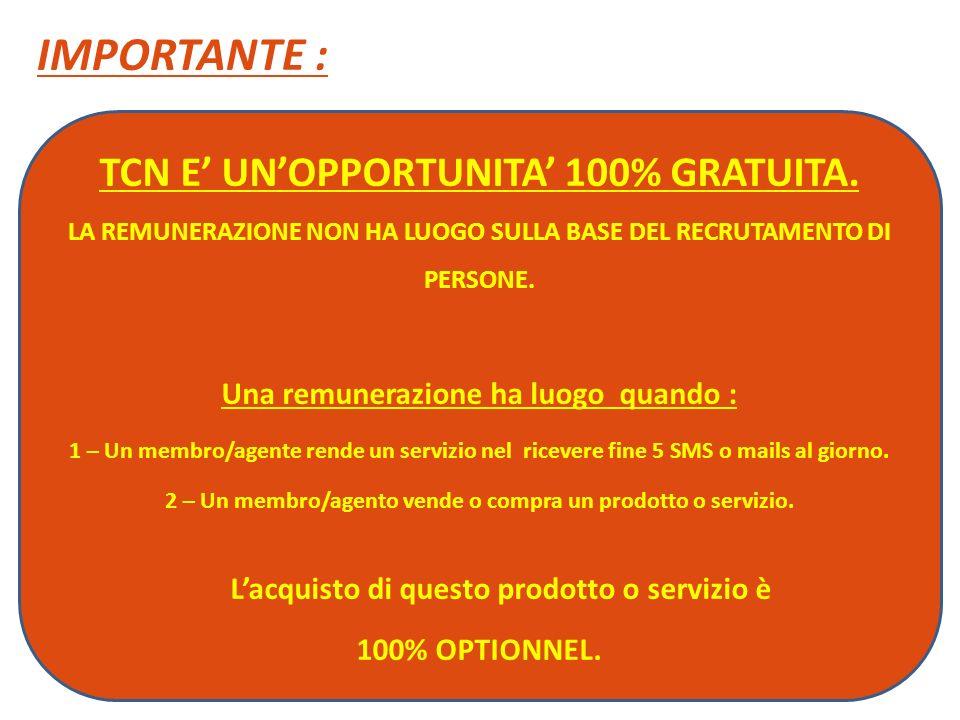 TCN E UNOPPORTUNITA 100% GRATUITA.