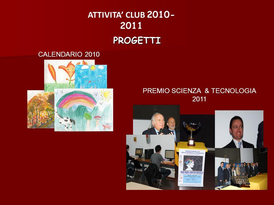 CALENDARIO 2010PROGETTI ATTIVITA CLUB 2010- 2011 PREMIO SCIENZA & TECNOLOGIA 2011